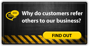 Why do customers refer others to our business?