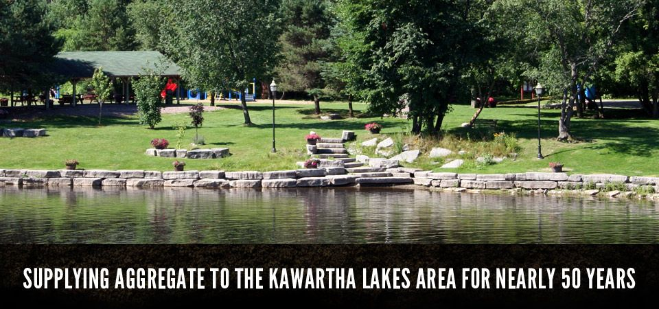 SUPPLYING AGGREGATE TO THE KAWARTHA LAKES AREA FOR NEARLY 50 YEARS, lake side